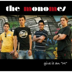 THE MONOMES Give it an 'M'