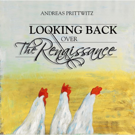 ANDREAS PRITTWITZ. Looking back over the renaissence